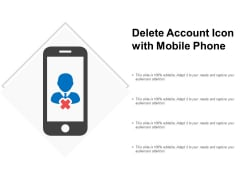 Delete Account Icon With Mobile Phone Ppt PowerPoint Presentation Portfolio Clipart Images