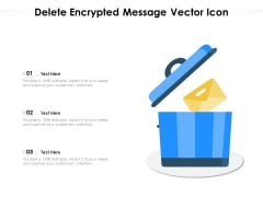 Delete Encrypted Message Vector Icon Ppt PowerPoint Presentation Pictures Styles PDF
