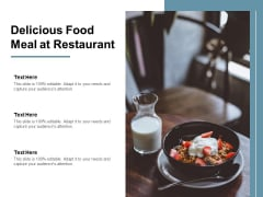 Delicious Food Meal At Restaurant Ppt PowerPoint Presentation Professional Influencers