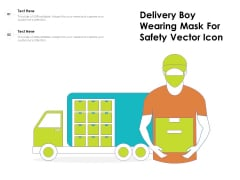 Delivery Boy Wearing Mask For Safety Vector Icon Ppt PowerPoint Presentation Gallery Graphics PDF