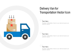 Delivery Van For Transportation Vector Icon Ppt Powerpoint Presentation Model Ideas