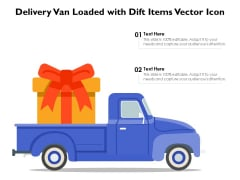 Delivery Van Loaded With Dift Items Vector Icon Ppt PowerPoint Presentation Gallery Influencers PDF