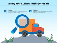 Delivery Vehicle Location Tracking Vector Icon Ppt PowerPoint Presentation Ideas Icons PDF