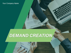 Demand Creation Ppt PowerPoint Presentation Complete Deck With Slides