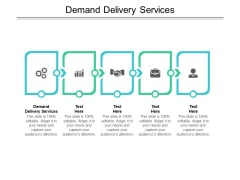 Demand Delivery Services Ppt PowerPoint Presentation Summary Information Cpb Pdf