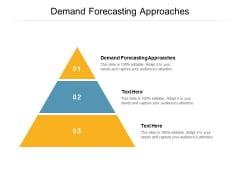 Demand Forecasting Approaches Ppt PowerPoint Presentation Gallery Demonstration Cpb