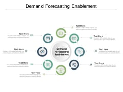 Demand Forecasting Enablement Ppt PowerPoint Presentation Model Graphic Images Cpb