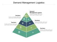 Demand Management Logistics Ppt PowerPoint Presentation Professional Summary Cpb