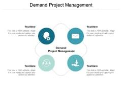 Demand Project Management Ppt PowerPoint Presentation Ideas Maker Cpb