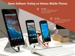 Demo Software Testing On Various Mobile Phones Ppt Show Graphics Tutorials PDF