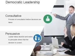 Democratic Leadership Ppt PowerPoint Presentation Graphics