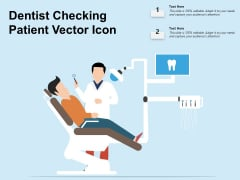 Dentist Checking Patient Vector Icon Ppt PowerPoint Presentation Icon Ideas PDF