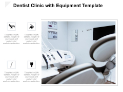 Dentist Clinic With Equipment Template Ppt PowerPoint Presentation Ideas Files PDF