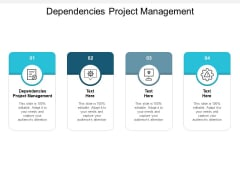 Dependencies Project Management Ppt PowerPoint Presentation Summary Topics Cpb