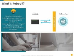 Deploying Docker Container And Kubernetes Within Organization What Is Kubectl Ppt PowerPoint Presentation Ideas Sample PDF