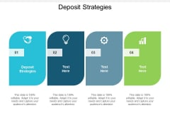 Deposit Strategies Ppt PowerPoint Presentation Ideas Graphics Example Cpb