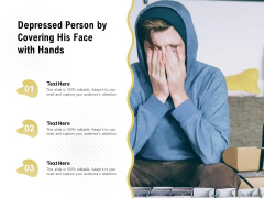 Depressed Person By Covering His Face With Hands Ppt PowerPoint Presentation File Graphics Tutorials PDF