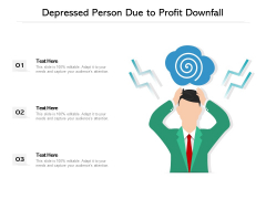 Depressed Person Due To Profit Downfall Ppt PowerPoint Presentation Icon Background Images PDF