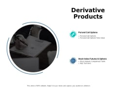 Derivative Products Ppt PowerPoint Presentation Pictures Gridlines