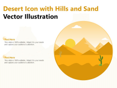 Desert Icon With Hills And Sand Vector Illustration Ppt PowerPoint Presentation Professional Templates PDF
