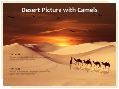 Desert Picture With Camels Ppt PowerPoint Presentation Layouts Gallery PDF