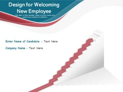 Design For Welcoming New Employee Ppt PowerPoint Presentation Infographics Model PDF