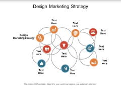 Design Marketing Strategy Ppt PowerPoint Presentation Infographics Ideas Cpb