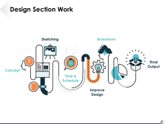 Design Section Work Ppt PowerPoint Presentation Summary Ideas