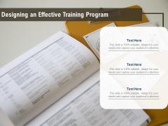 Designing An Effective Training Program Ppt PowerPoint Presentation Model Graphics Template PDF