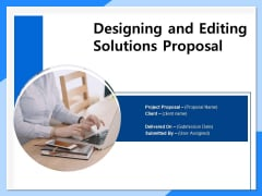 Designing And Editing Solutions Proposal Ppt PowerPoint Presentation Complete Deck With Slides