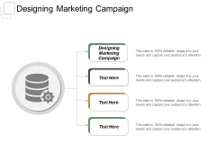 Designing Marketing Campaign Ppt PowerPoint Presentation Gallery Slides Cpb