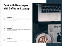 Desk With Newspaper With Coffee And Laptop Ppt PowerPoint Presentation Gallery Examples PDF