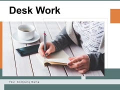 Desk Work Business Analyst Ppt PowerPoint Presentation Complete Deck