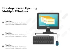 Desktop Screen Opening Multiple Windows Ppt PowerPoint Presentation Infographics Layouts PDF