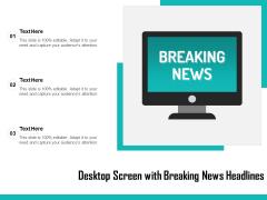 Desktop Screen With Breaking News Headlines Ppt PowerPoint Presentation Styles Maker PDF