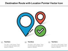 Destination Route With Location Pointer Vector Icon Ppt PowerPoint Presentation File Gallery PDF