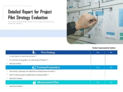 Detailed Report For Project Pilot Strategy Evaluation Ppt PowerPoint Presentation Gallery Brochure PDF