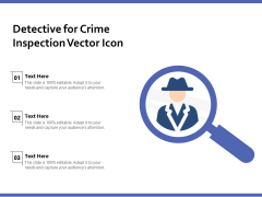 Detective For Crime Inspection Vector Icon Ppt PowerPoint Presentation Gallery Styles PDF