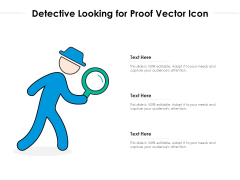 Detective Looking For Proof Vector Icon Ppt PowerPoint Presentation Styles Mockup PDF