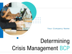 Determining Crisis Management BCP Ppt PowerPoint Presentation Complete Deck With Slides