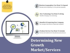Determining New Growth Market Services Ppt PowerPoint Presentation Ideas