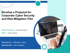 Develop A Proposal For Corporate Cyber Security And Risk Mitigation Plan Ppt PowerPoint Presentation Complete Deck With Slides
