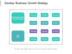Develop Business Growth Strategy Ppt PowerPoint Presentation Show Pictures Cpb