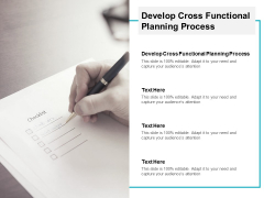 Develop Cross Functional Planning Process Ppt PowerPoint Presentation Outline Styles Cpb