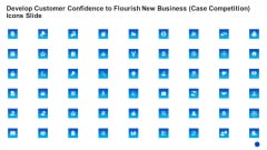 Develop Customer Confidence To Flourish New Business Case Competition Icons Slide Guidelines PDF