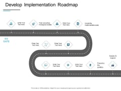 Develop Implementation Roadmap Ppt PowerPoint Presentation Layouts Slides