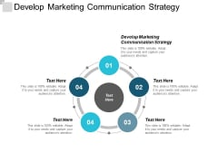 Develop Marketing Communication Strategy Ppt Powerpoint Presentation Styles Gallery Cpb