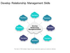 Develop Relationship Management Skills Ppt PowerPoint Presentation Model Topics Cpb Pdf