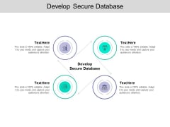 Develop Secure Database Ppt PowerPoint Presentation Outline Graphic Tips Cpb