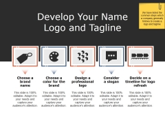 Develop Your Name Logo And Tagline Ppt PowerPoint Presentation Summary Designs Download